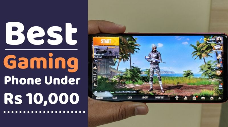 Best Phone For PUBG Mobile: Best Gaming Phone Under Rs 10,000