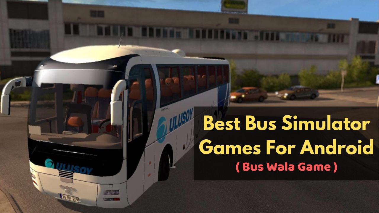 Best Bus Simulator Games For Android (bus wala game)