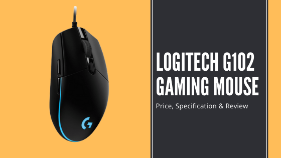 Logitech G102 Gaming Mouse Price, Specification & Review