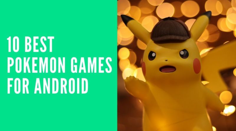 10 Best Pokemon Games For Android