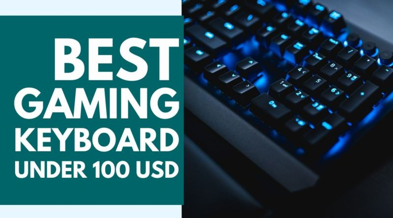 Best gaming keyboard under 100 USD