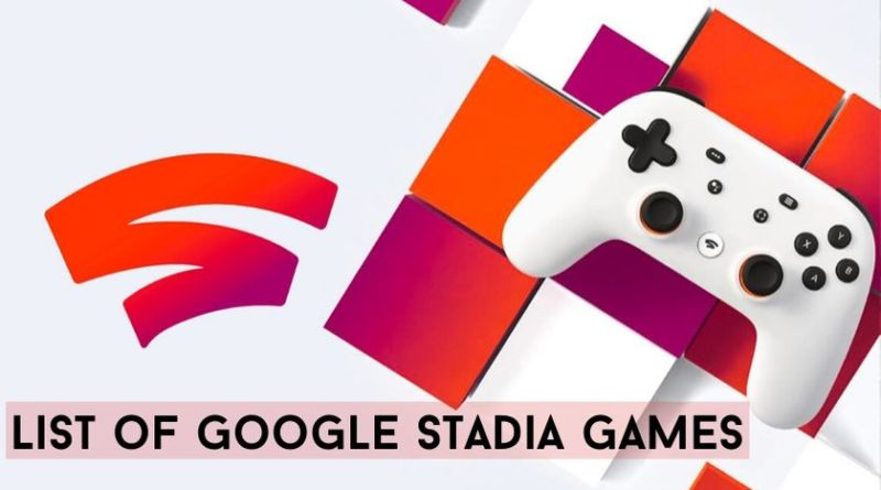 List of Google Stadia Games