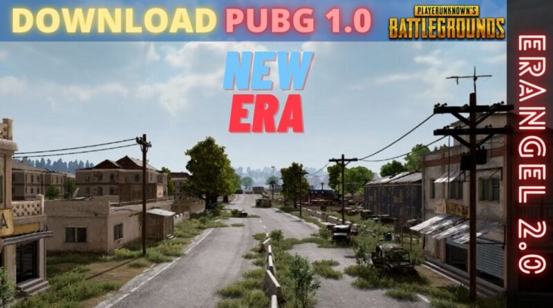 How To Download PUBG Mobile 1.0 With Erangel 2.0