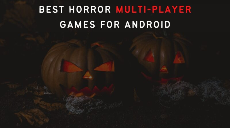Best Horror Multi Player Games for Android